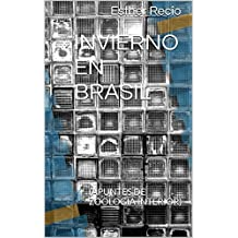 INVIERNO EN BRASIL: (APUNTES DE ZOOLOGÍA INTERIOR)