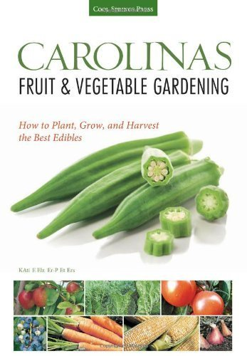 carolinas-fruit-vegetable-gardening-how-to-plant-grow-and-harvest-the-best-edibles-fruit-vegetable-g