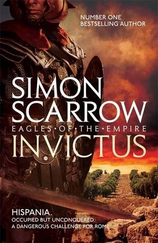 Invictus. Eagles of the empire 15 por Simon Scarrow