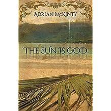 The Sun Is God by Adrian McKinty (2014-09-09)