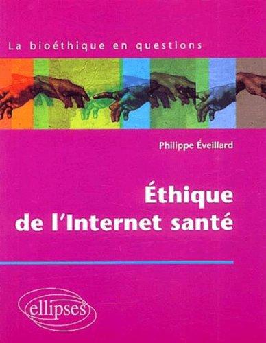 Ethique de l'Internet santé par Philippe Eveillard