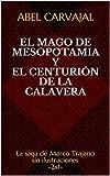 Libros PDF El mago de Mesopotamia y El centurion de la Calavera La saga de Marco Trajano sin ilustraciones (PDF y EPUB) Descargar Libros Gratis
