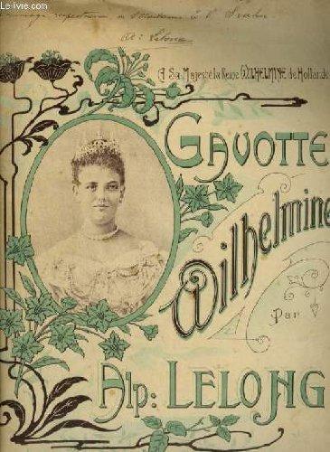 GAVOTTE - WILHELMINE - POUR PIANO + ENVOI.