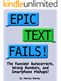 Epic Text Fails! The Funniest Autocorrects, Wrong Numbers, and Smartphone Mishaps (English Edition)