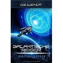 Galaktische Reisen / Galaktische Reisen - Molluskentore: Spaceabenteuer