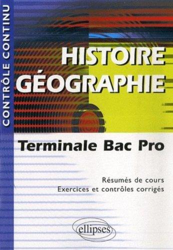 Histoire Geographie Terminale Bac Pro Resume De Cours Exercices Et Controles Corriges de Bianchi (14 septembre 2007) Broché