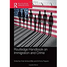 Routledge Handbook on Immigration and Crime (Routledge Handbooks)