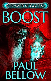 Boost: A LitRPG Novel (Tower of Gates Book 5) by [Bellow, Paul, Reads, LitRPG]