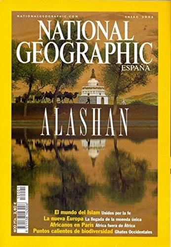 National Geographic España. Vol. 10. Nº 1 (EL DESIERTO DE ALASHAN; EN EL OBJETIVO:EL MUNDO ISLAM; LA NUEVA EUROPA Y OTROS)