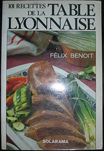 101 recettes de la table lyonnaise