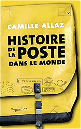 histoire de la poste dans le monde ebook camille allaz boutique kindle. Black Bedroom Furniture Sets. Home Design Ideas