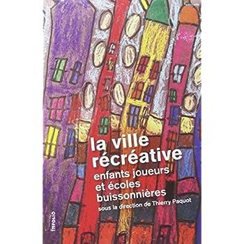 La Ville récréative, enfants joueurs et écoles buissonnières