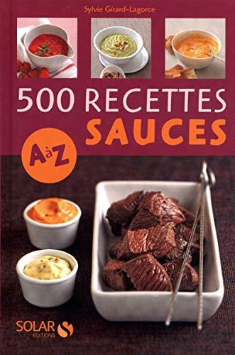 500 recettes de sauces de A à Z par Sylvie GIRARD-LAGORCE