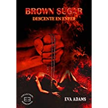 Brown Sugar: Descente en enfer (Dark BDSM)