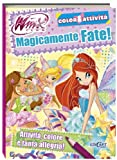 Magicamente fate! Winx club. Color & attività. Ediz. illustrata