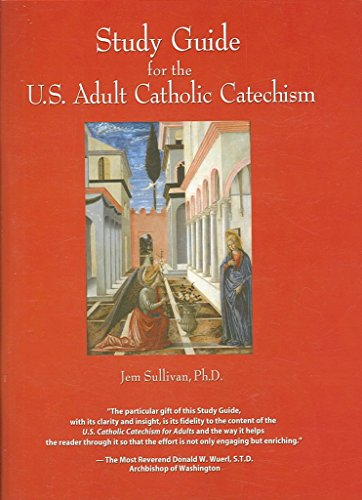 [(Study Guide for the Us Adult Catholic Catechism)] [By (author) Jem Sullivan Ph D] published on (January, 2009)