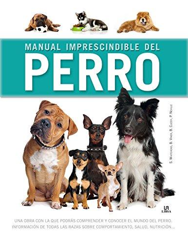 Manual imprescindible del perro (Manuales Imprescindibles) por Aa.Vv.