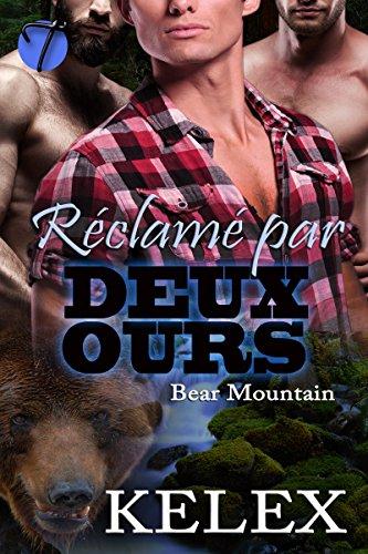Réclamé par Deux Ours (Bear Mountain t. 2) par Kelex