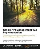 Oracle API Management 12c Implementation (English Edition)
