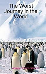 The Worst Journey in the World by Apsley Cherry-Garrard (2010-02-12)