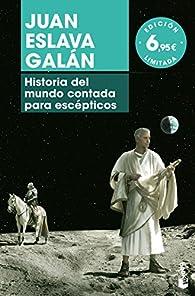 Historia del mundo contada para escépticos par Juan Eslava Galán