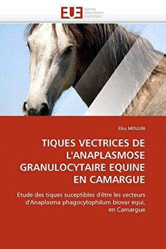 Tiques vectrices de l''anaplasmose granulocytaire equine en camargue (OMN.UNIV.EUROP.)