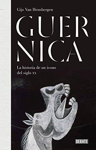 Guernica: La historia de un icono del siglo XX por Gijs van Hensbergen