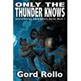 Only the Thunder Knows - East End Girls (Journalstone's Doubledown) by Gord Rollo (2013-06-07)