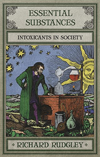 Essential Substances: A Cultural History of Intoxicants in Society (English Edition)