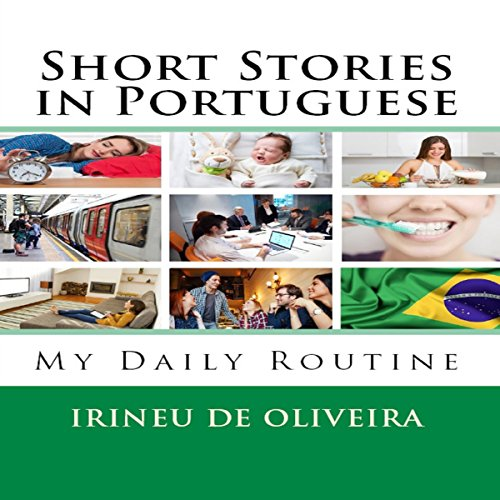 Short Stories in Portuguese: My Daily Routine, Volume 1 [Portuguese - Portugiesische Ausgabe Kindle