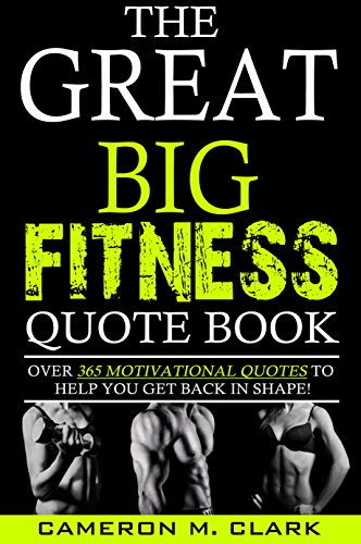 the-great-big-fitness-quote-book-over-365-motivational-quotes-to-help-you-get-back-in-shape-the-grea