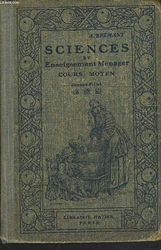 SCIENCES ET ENSEIGNEMENT MENAGER. COURS MOYEN. Agriculture et horticulture, industrie et hygiene.