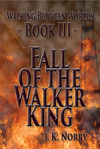 ebook: Fall of the Walker King (Walking Between Worlds Book 3) (B018R6OZCM)