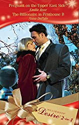 Pregnant on the Upper East Side? / The Billionaire in Penthouse B: Pregnant on the Upper East Side? (Park Avenue Scandals, Book 5) / The Billionaire in ... & Boon Desire) (Mills and Boon Desire)