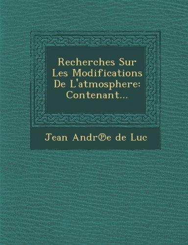 Recherches Sur Les Modifications de L'Atmosphere: Contenant...
