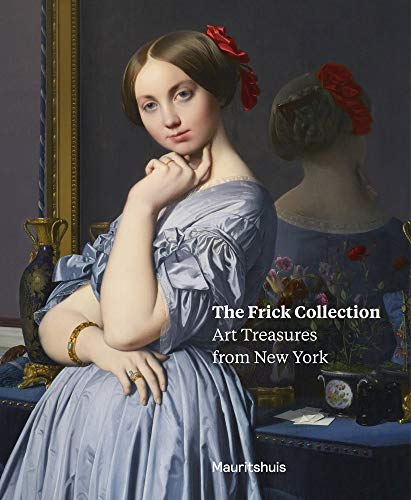 FRICK COLLECTION, THE PB: art treasures from New York