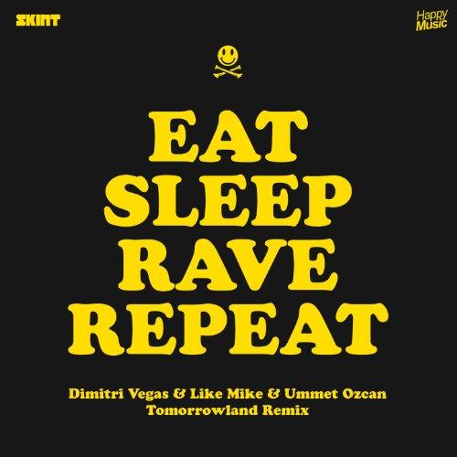 Eat Sleep Rave Repeat (Dimitri Vegas & Like Mike vs Ummet Ozcan Tomorrowland Radio Edit)