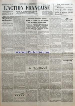 ACTION FRANCAISE (L') [No 267] du 24/09/1935 - MAGISTRATS ET POLICIERS - LES INDICATEURS ET LEURS FIGURES PAR LEON DAUDET - FIN D'UNE CONTROVERSE ECONOMIQUE PAR G. LARPENT - VERS L'ACTION NECESSAIRE ET PROCHAINE - POUR LE SALUT ET LA DUREE DE L'ACTION FRANCAISE - CONTRE LES PREJUGES ANTINATIONAUX ET ANTIROYAUX - CONFESSION D'UN ETUDIANT - ADHESIONS AU PROJET DE L'ANNAM - UN BEAU MODELE DE PROPAGANDE - FACILITE, DIFFICULTE ? - A L'ESPRIT, AU COEUR DE LA FRANCE PAR CHARLES MAURRAS