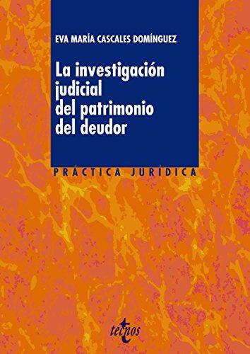 La investigación judicial del patrimonio del deudor (Derecho - Práctica Jurídica) por Eva María Cascales Domínguez