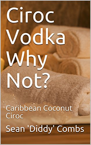 ciroc-vodka-why-not-caribbean-coconut-ciroc-english-edition