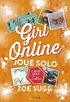 Girl Online Joue Solo. Girl Online - tome 3 (FICTION)