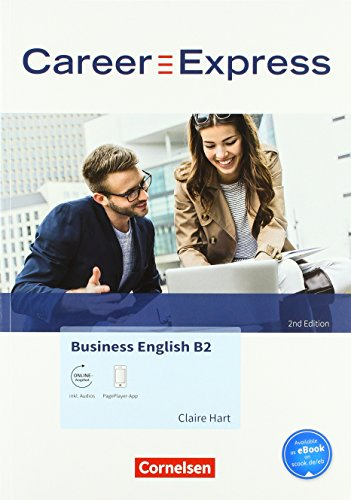 Career Express - Business English 2nd Edition: B2 - Kursbuch mit Audios als Augmented Reality: Mit interaktiven Übungen auf scook.de