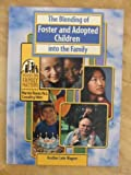 The Blending of Foster and Adopted Children into the Family (Focus on Family Matters)