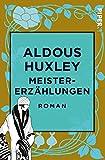 Meistererzählungen - Aldous Huxley