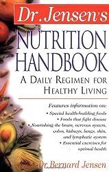 Dr. Jensen's Nutrition Handbook: A Daily Regimen for Healthy Living