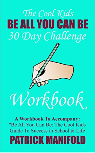 Be All You Can Be: 30 Day Challenge Workbook (English Edition)