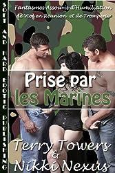 Prise par les Marines (Fantasmes Assouvis d'Humiliation, de Viol en Réunion et de Tromperie) (French Edition)