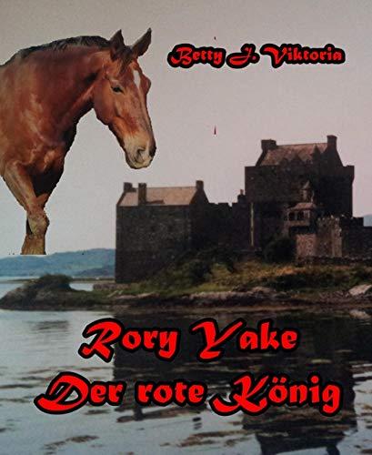 Rory Yake: Der rote König