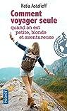 Comment voyager seule quand on est petite, blonde et aventureuse ? par Astafieff