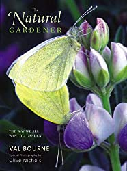 The Natural Gardener: The Way We All Want to Garden